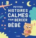 Ghislaine Biondi et Virginie Martins-B - Petites histoires calmes pour bercer bébé.