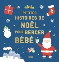 Ghislaine Biondi et Mélanie Grandgirard - Petites histoires de Noël pour bercer bébé.