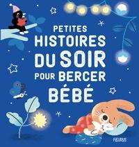 Ghislaine Biondi et Christelle Galloux - Petites histoires du soir pour bercer bébé.
