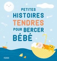 Ghislaine Biondi et  Raffaella - Petites histoires tendres pour bercer bébé.