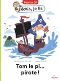 Ghislaine Biondi et Aviel Basil - Tom le pi... pirate !.
