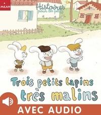 Ghislaine Biondi - Trois petits lapins très malins.