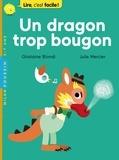 Ghislaine Biondi et Julie Mercier - Un dragon trop bougon.