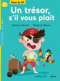 Ghislaine Biondi et Benjamin Bécue - Un trésor, s'il vous plaît.
