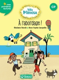 Ghislaine Biondi - Villa Mimosa 2 - A l'abordage !.