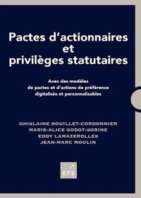 Ghislaine Bouillet-Cordonnier et Marie-Alice Godot-Sorine - Pactes d'actionnaires et privilèges statutaires.