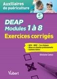 Ghislaine Camus - DEAP modules 1 à 8. Auxiliaires de puériculture - Exercices corrigés : QCM, QROC, situations cliniques.
