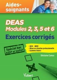 Ghislaine Camus - DEAS Modules 2, 3, 5 et 6 - Exercices corrigés Aides-soignants Spécial Bac Pro ASSP et SAPAT.