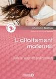 Virginie Rigourd et Ghislaine Camus - L'allaitement maternel - Guide d'accompagnement de la maman allaitante.