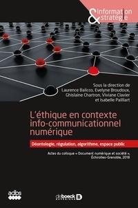 Ghislaine Chartron et Evelyne Broudoux - L'éthique en contexte de communication numérique - Déontologie, régulation, algorithme, espace public.