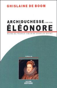 Ghislaine De Boom - Archiduchesse Eléonore d'Autriche (1498-1558) - Reine de Portugal et de France, soeur de Charles Quint.