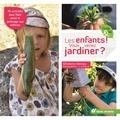 Ghislaine Deniau - Les enfants ! Vous venez jardiner ?.