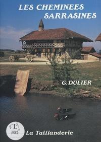 Ghislaine Dulier et Gérard Gambier - Les Cheminées sarrasines.