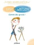 Ghislaine Dulier et Bérengère Delaporte - Sam & Watson  : Comme des grands !.