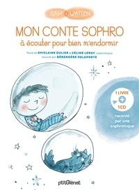 Ghislaine Dulier et Céline Leroy - Sam & Watson  : Mon conte sophro à écouter pour bien m'endormir. 1 CD audio