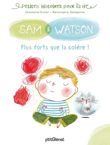 Sam & Watson  Plus forts que la colère