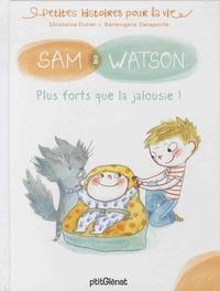 Ghislaine Dulier et Bérengère Delaporte - Sam & Watson  : Plus forts que la jalousie.