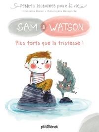Ghislaine Dulier - Sam & Watson  : Plus forts que la tristesse !.