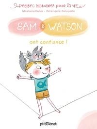 Ghislaine Dulier et Bérengère Delaporte - Sam & Watson  : Sam & Watson ont confiance !.
