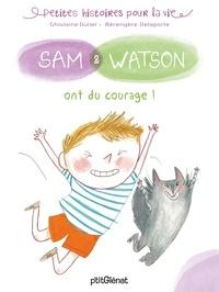 Ghislaine Dulier et Bérengère Delaporte - Sam & Watson  : Sam & Watson ont du courage.