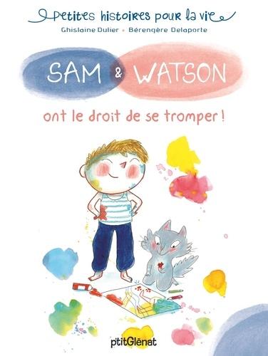 Sam & Watson  Sam & Watson ont le droit de se tromper !