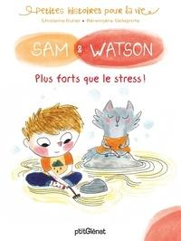 Ghislaine Dulier et Bérengère Delaporte - Sam & Watson  : Sam & Watson plus forts que le stress !.