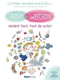 Ghislaine Dulier et Bérengère Delaporte - Sam & Watson  : Sam & Watson veulent tout, tout de suite.