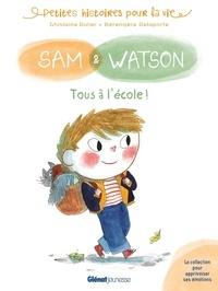 Ghislaine Dulier et Bérengère Delaporte - Sam & Watson  : Tous à l'école !.