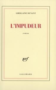 Ghislaine Dunant - L'Impudeur.