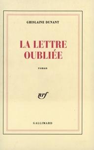 Ghislaine Dunant - La lettre oubliée.