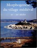 Ghislaine Fabre et Monique Bourin - Morphogenèse du village médiéval (IXe-XIIe siècles) - Actes de la table ronde de Montpellier, 22-23 février 1993.