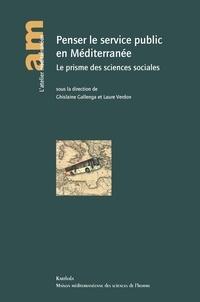 Ghislaine Gallenga et Laure Verdon - Penser le service public en Méditerranée - Le prisme des sciences sociales.