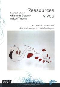 Ghislaine Gueudet et Luc Trouche - Ressources vives - Le travail documentaire des professeurs en mathématiques.