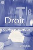 Ghislaine Guichard et Jacques-André Hassenforder - Droit Tle STG - Guide pédagogique.