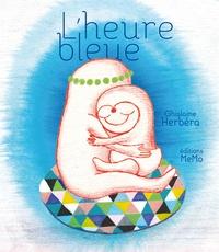 Ghislaine Herbéra - L'heure bleue.