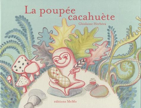 Ghislaine Herbéra - La poupée cacahuète.