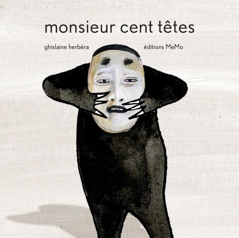 Ghislaine Herbéra - Monsieur cent têtes.