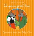 Ghislaine Lamotte et Thierry Lamotte - Le grand gentil loup.