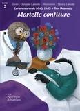Ghislaine Lamotte et Thierry Lamotte - Les aventures de Molly Holly et Tom Bearnaby Tome 2 : Mortelle confiture.