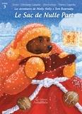 Ghislaine Lamotte et Thierry Lamotte - Les aventures de Molly Holly et Tom Bearnaby Tome 3 : Le Sac de Nulle Part.