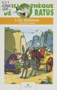 Ghislaine Laramée - L'âne Badaboum.