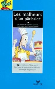 Ghislaine Laramée - Les malheurs d'un pâtissier.