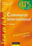 Ghislaine Legrand et Hubert Martini - Commerce international - Le programme en 80 fiches.