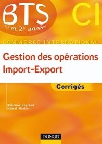 Ghislaine Legrand et Hubert Martini - Gestion des opérations import export - Corrigés.
