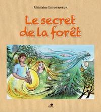 Ghislaine Letourneur - Le secret de la forêt.