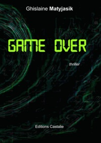 Ghislaine Matyjasik - Game Over.