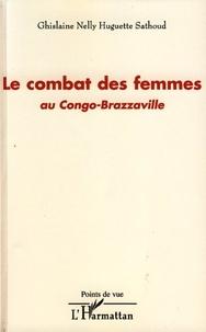 Ghislaine Nelly Huguette Sathoud - Le combat des femmes au Congo-Brazzaville.