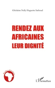 Ghislaine Nelly Huguette Sathoud - Rendez aux Africaines leur dignité.