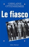 Ghislaine Ottenheimer - Le Fiasco.