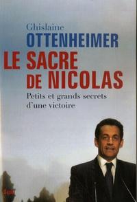 Ghislaine Ottenheimer - Le sacre de Nicolas - Petits et grands secrets d'une victoire.
